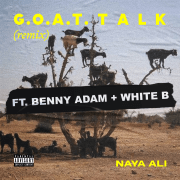 "Naya Ali unveils a fiery remix of ""G.O.A.T."". Talk"" with Benny Adam and White-B"