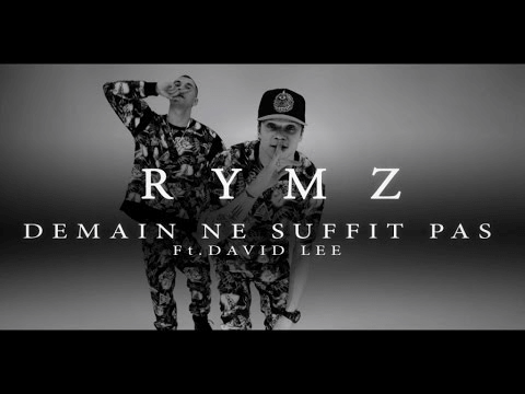 Rymz Ft. David Lee - Demain ne suffit pas