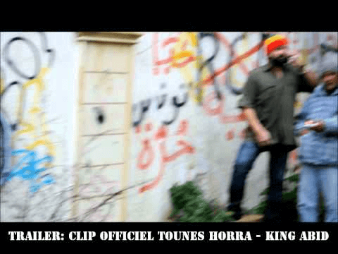 TRAILER : KING ABID - تونس حرة - TOUNES HORRA - CLIP OFFICIEL