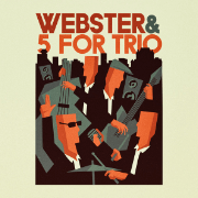 Webster & 5 for Trio presents a hybrid album